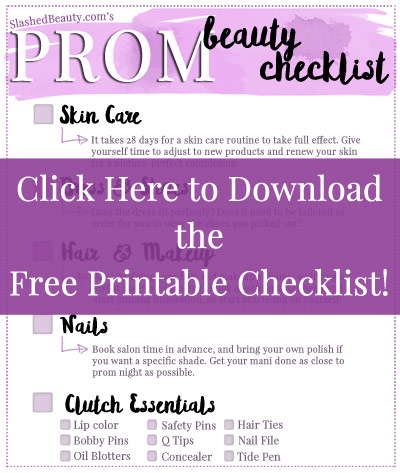 Prepare For Prom Beauty Checklist Slashed Beauty