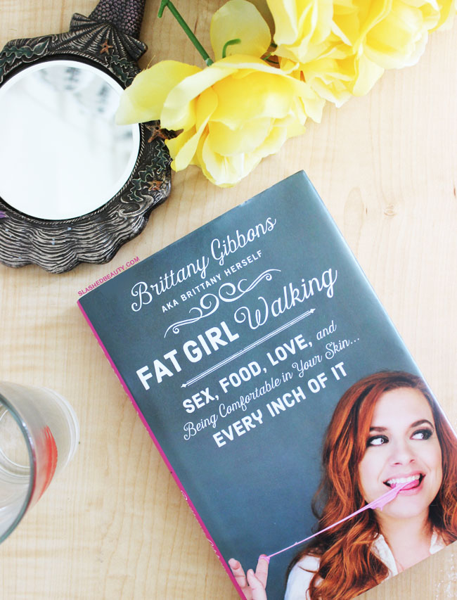 Review: Fat Girl Walking by Brittany Gibbons | Slashed Beauty