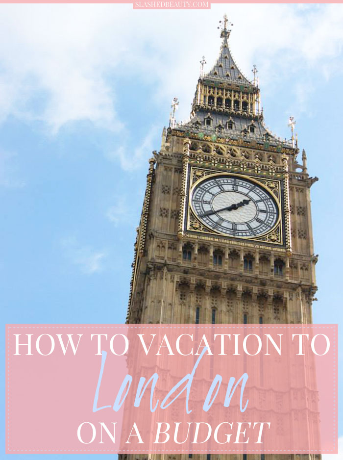 Visiting London doesn't have to cost an arm and a leg. Learn how to Vacation to London on a budget while seeing all the famous sights with these tips from experience! | Slashed Beauty